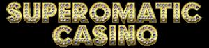 Superomatic Casino